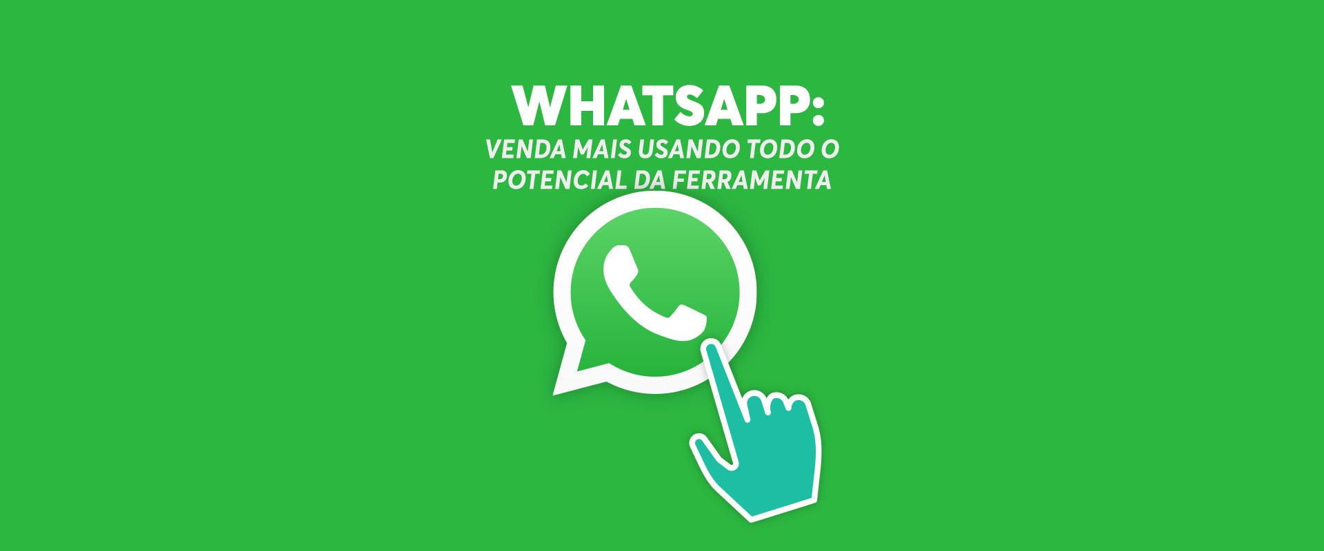 WhatsApp: Venda Mais Usando a Ferramenta
